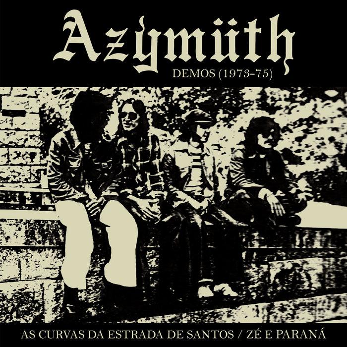 Review of Azymuth: As Curvas Da Estrada De Santos/Zé E Paraná (Demos)