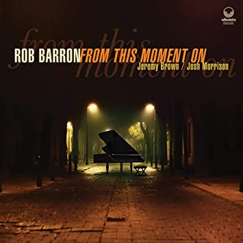 Review of Rob Barron Trio: From This Moment On