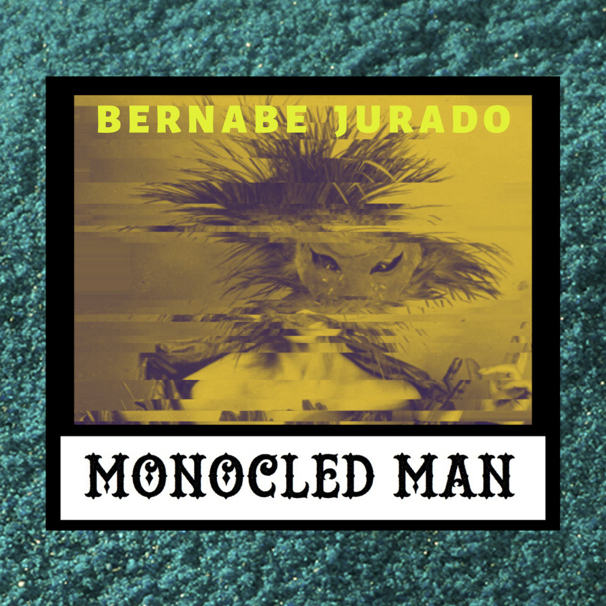 Review of Monocled Man: Bernabe Jurado