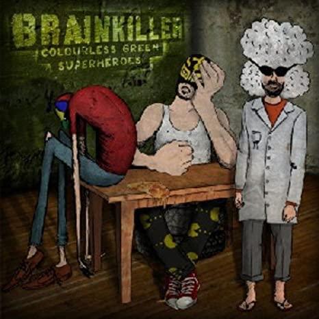 Review of Brainkiller: Colourless Green Superheroes