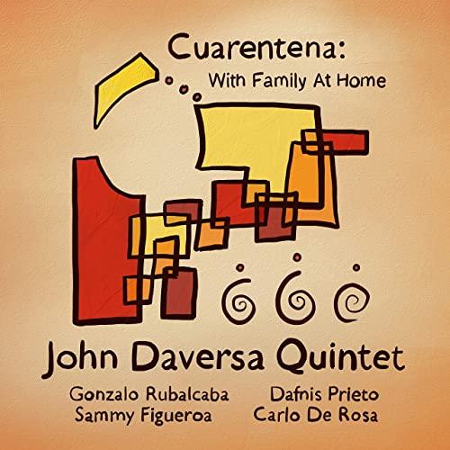 Review of John Daversa Quintet: Cuarantena: With Family At Home