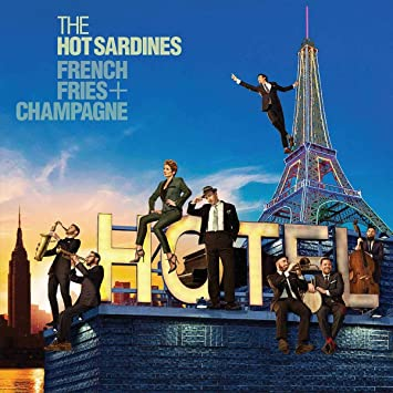 Review of The Hot Sardines: French Fries + Champagne