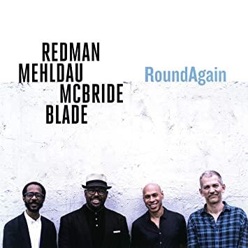 Review of Redman/Mehldau/McBride/Blade: RoundAgain