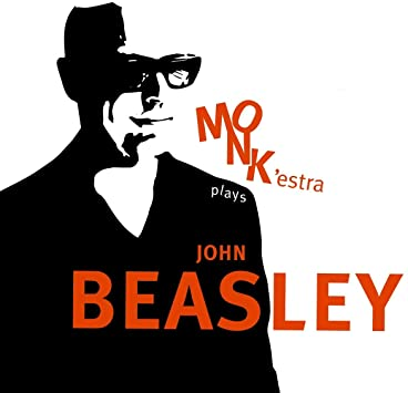 Review of John Beasley MONK'estra: MONK'estra Plays John Beasley